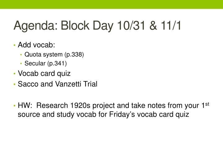 Agenda: Block Day 10/31 & 11/1