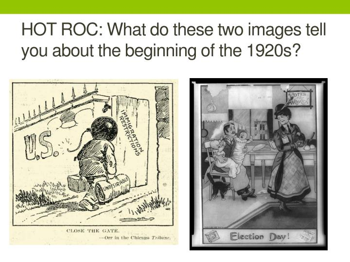 HOT ROC: What do these two images tell you about the beginning of the 1920s?