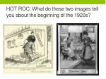 hot roc what do these two images tell you about the beginning of the 1920s