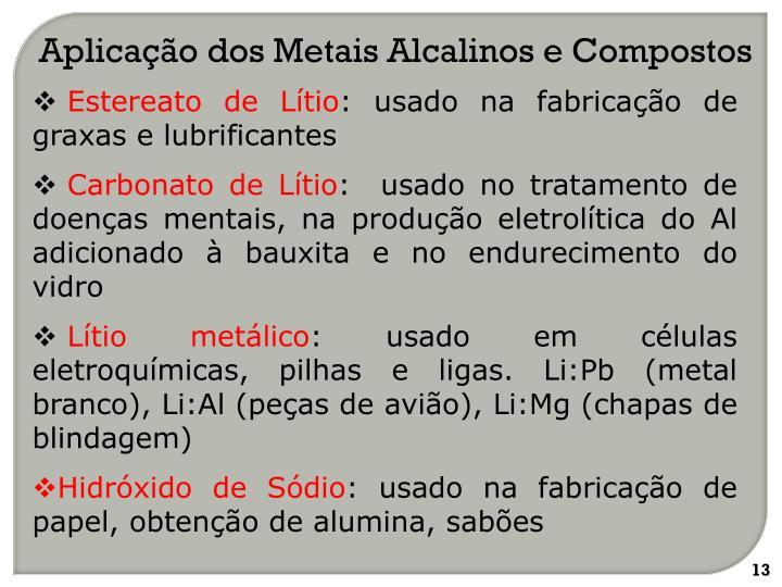 Aplicação dos Metais Alcalinos e Compostos
