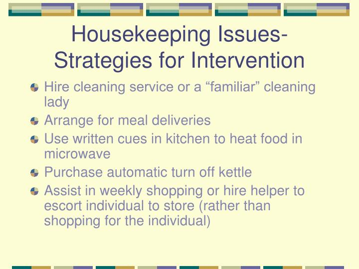 Housekeeping Issues- Strategies for Intervention