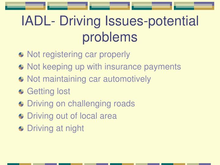 IADL- Driving Issues-potential problems