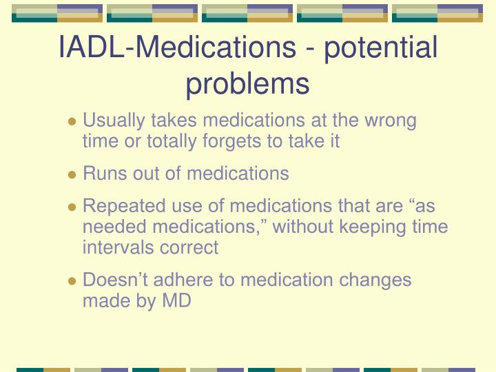 IADL-Medications - potential problems