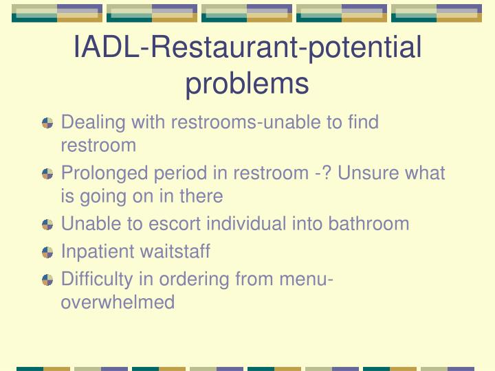 IADL-Restaurant-potential problems
