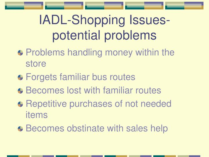 IADL-Shopping Issues-potential problems