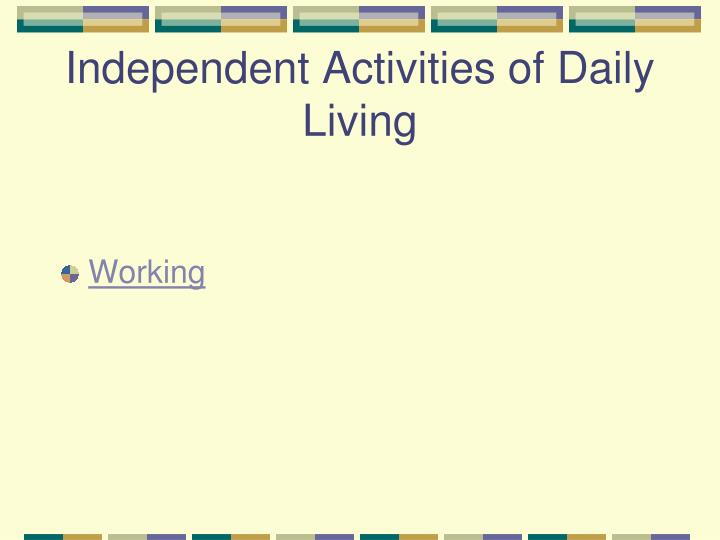 Independent Activities of Daily Living