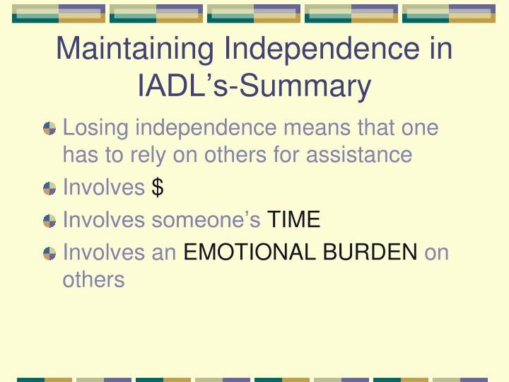 Maintaining Independence in IADL's-Summary