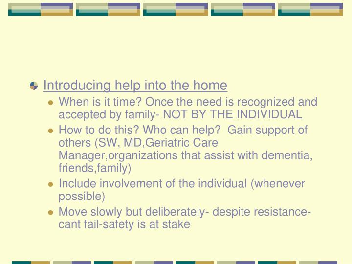 Introducing help into the home