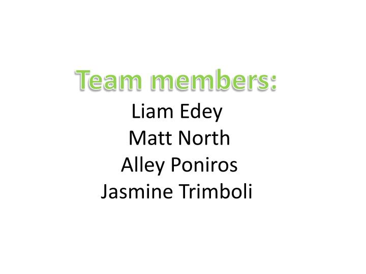 Team members liam edey matt north alley poniros jasmine trimboli