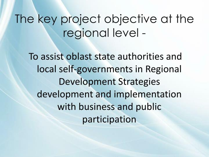 The key project objective at the regional level