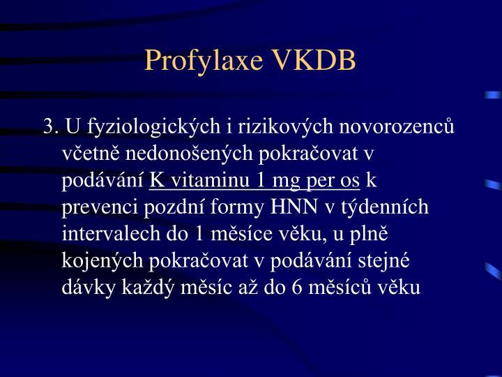 Profylaxe VKDB