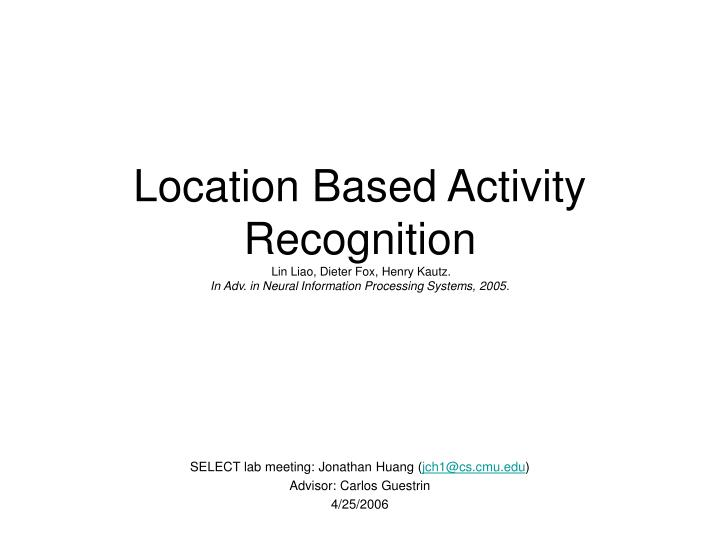 Location Based Activity Recognition