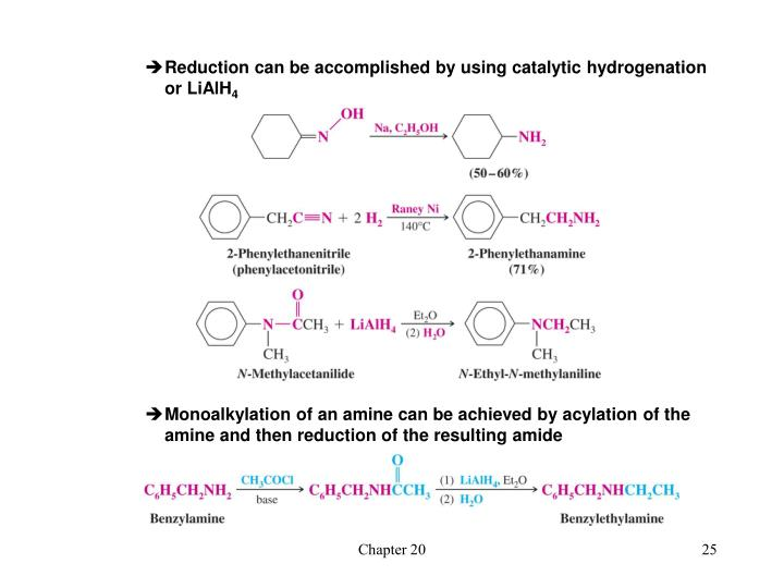 Reduction can be accomplished by using catalytic hydrogenation or LiAlH