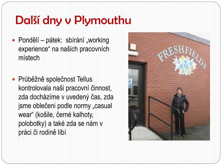 Další dny v Plymouthu