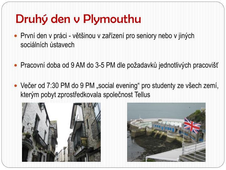 Druhý den v Plymouthu
