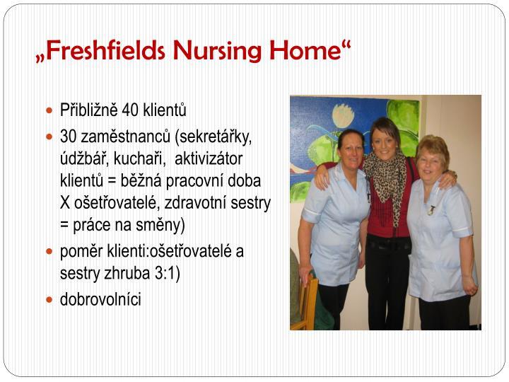 """""""Freshfields Nursing Home"""""""