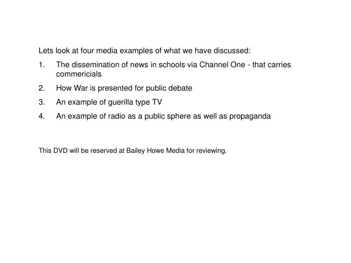 Lets look at four media examples of what we have discussed:
