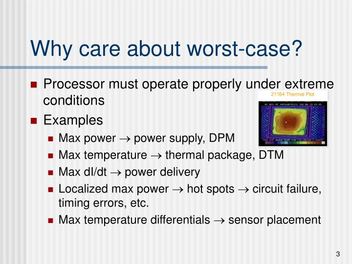 Why care about worst-case?