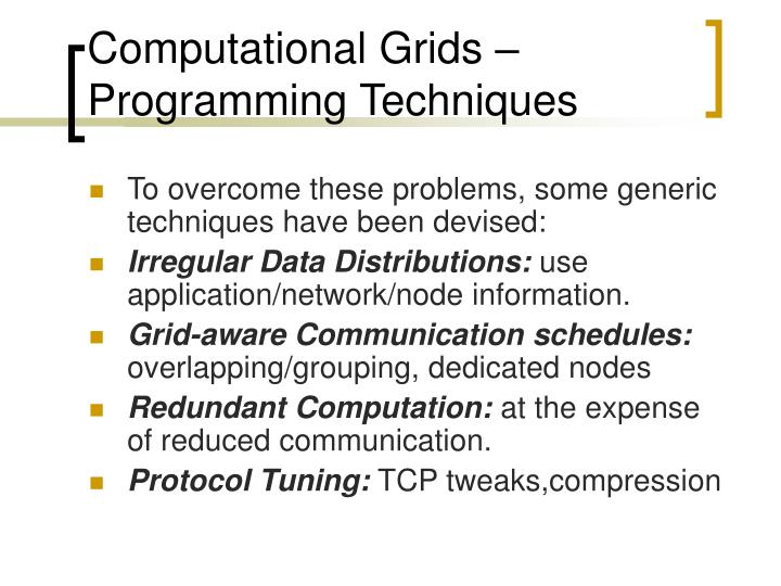Computational Grids – Programming Techniques