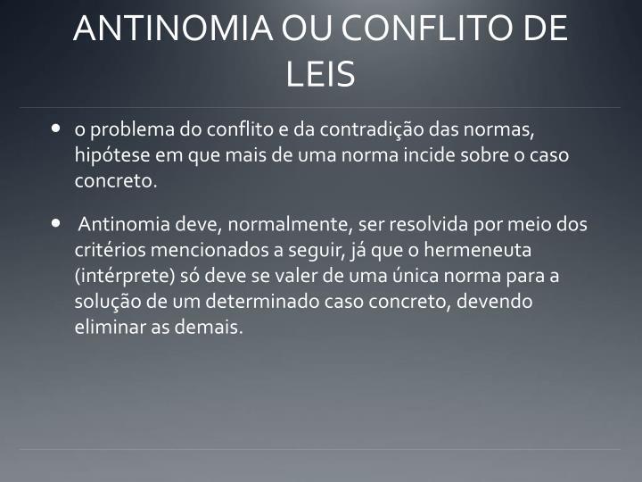 ANTINOMIA OU CONFLITO DE LEIS