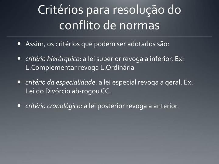 Critérios para resolução do conflito de normas