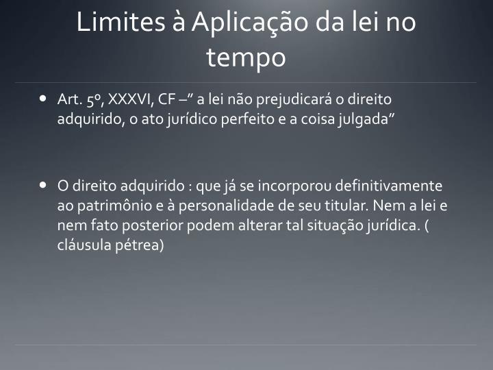Limites à Aplicação da lei no tempo