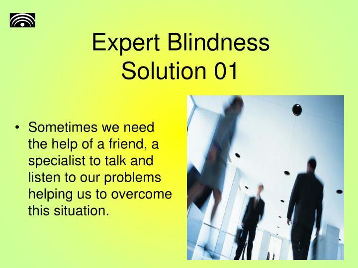 Expert Blindness