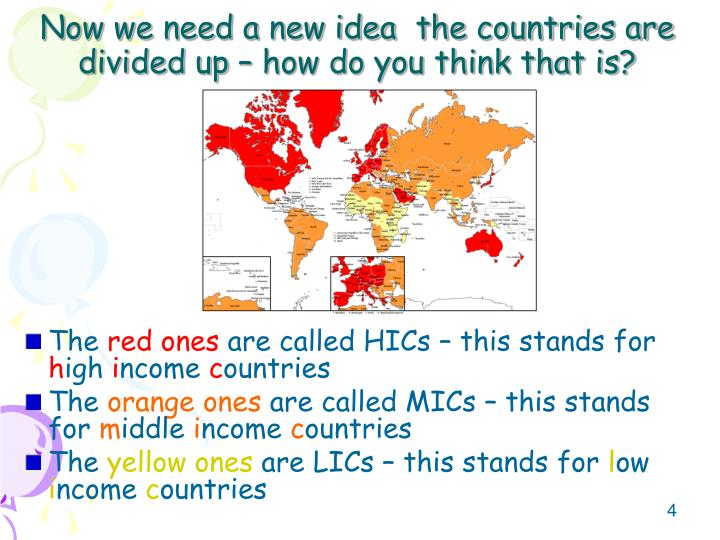 Now we need a new idea  the countries are divided up – how do you think that is?