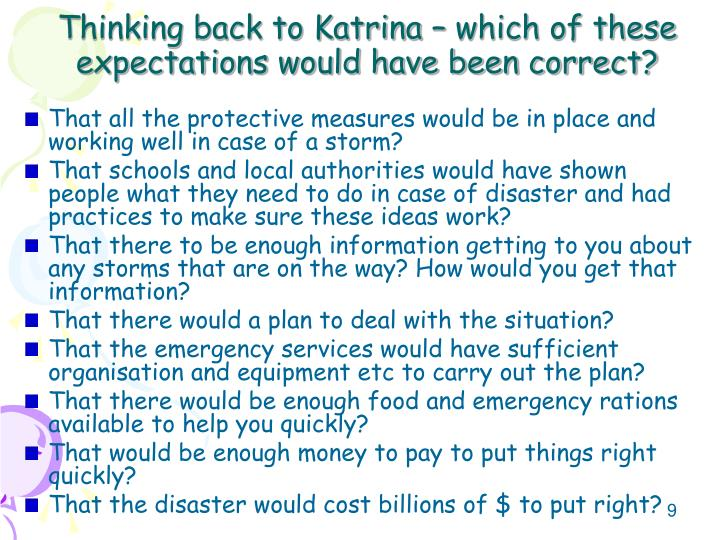 Thinking back to Katrina – which of these expectations would have been correct?