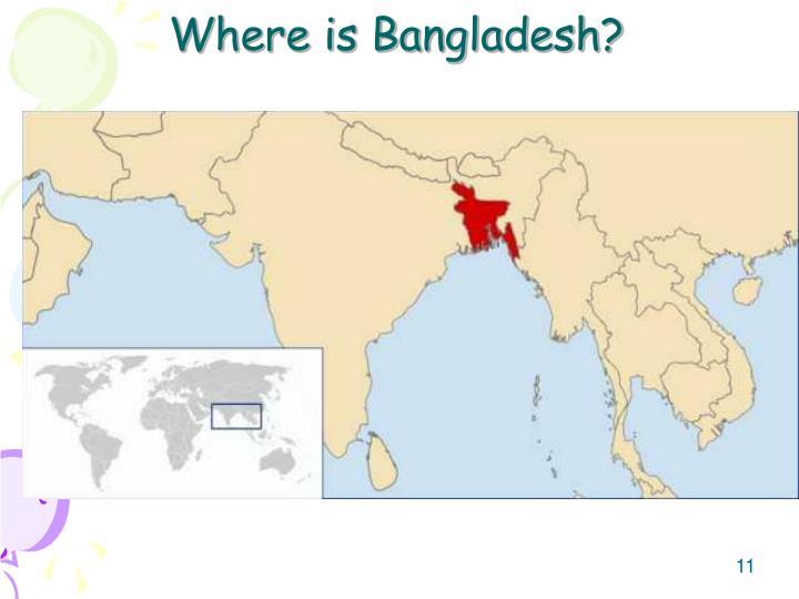 Where is Bangladesh?