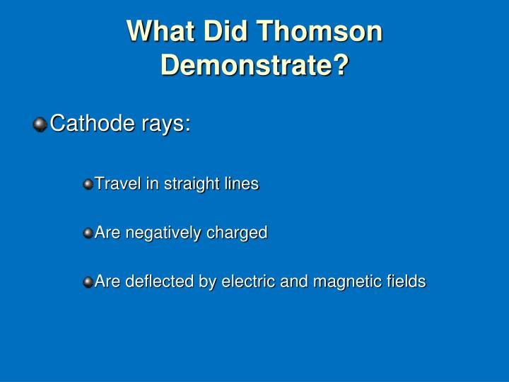 What Did Thomson Demonstrate?