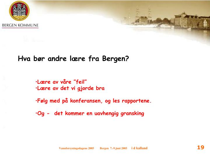 Hva bør andre lære fra Bergen?