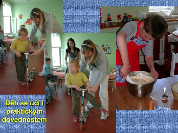 Děti se učí i praktickým dovednostem