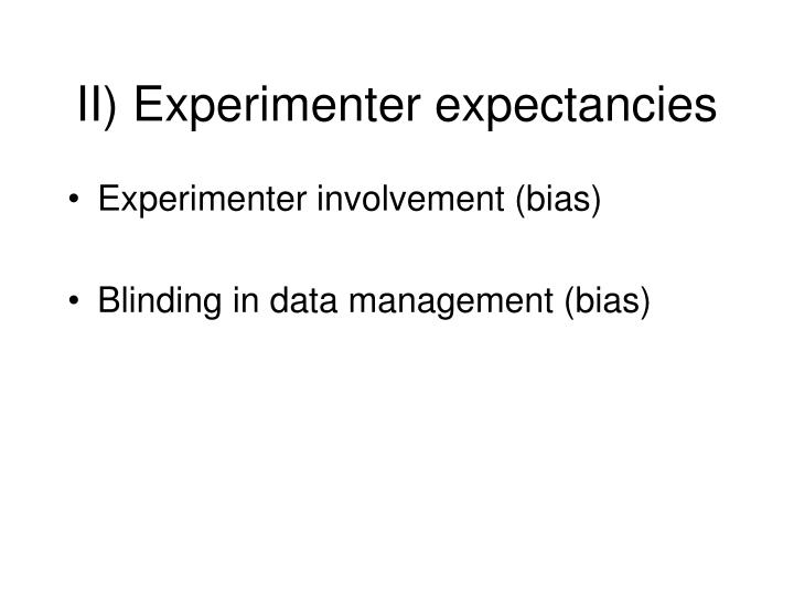 II) Experimenter expectancies