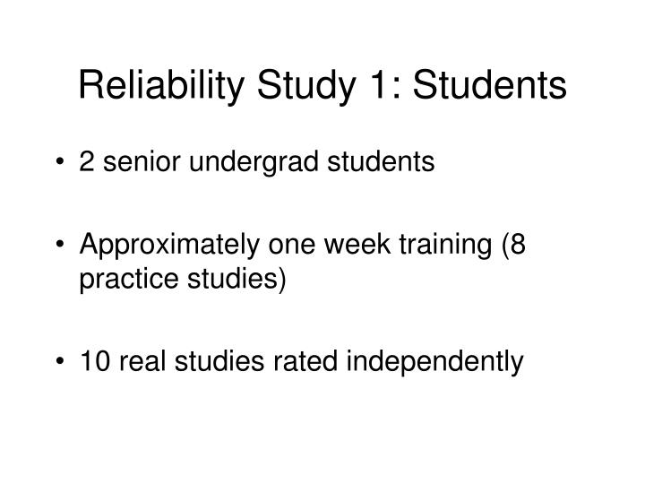 Reliability Study 1: Students