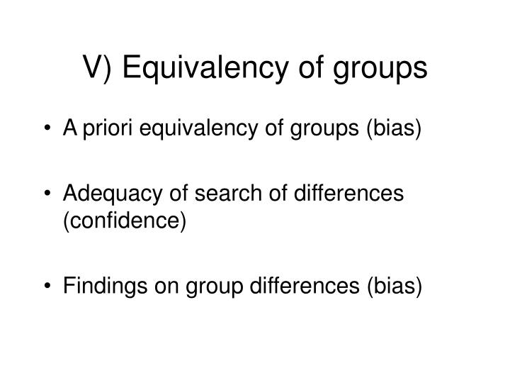 V) Equivalency of groups