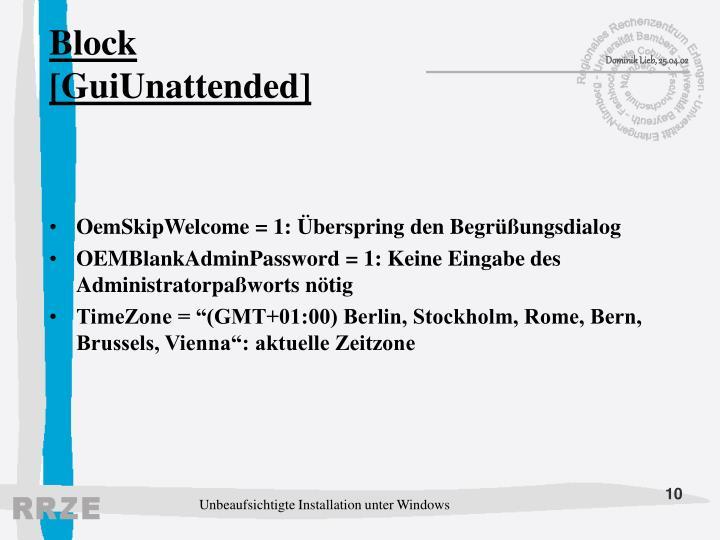 Block [GuiUnattended]