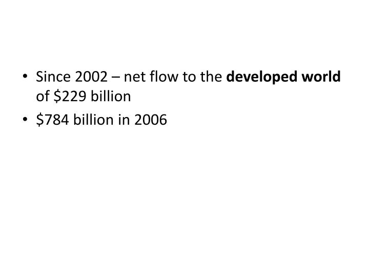 Since 2002 – net flow to the