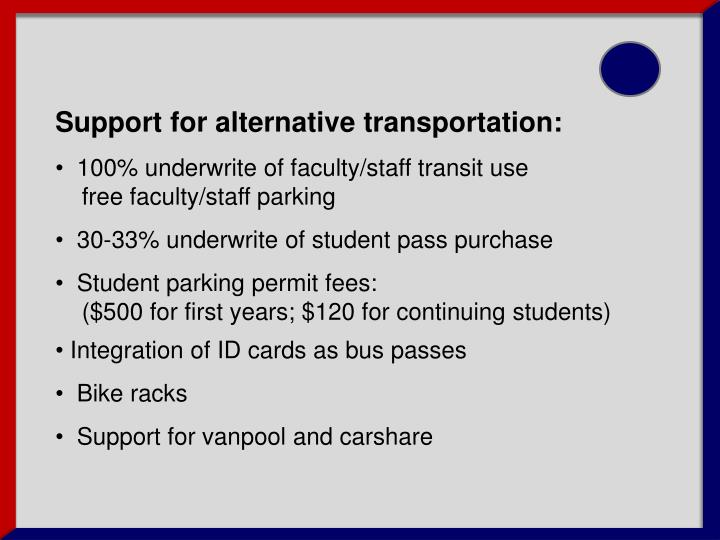 Support for alternative transportation: