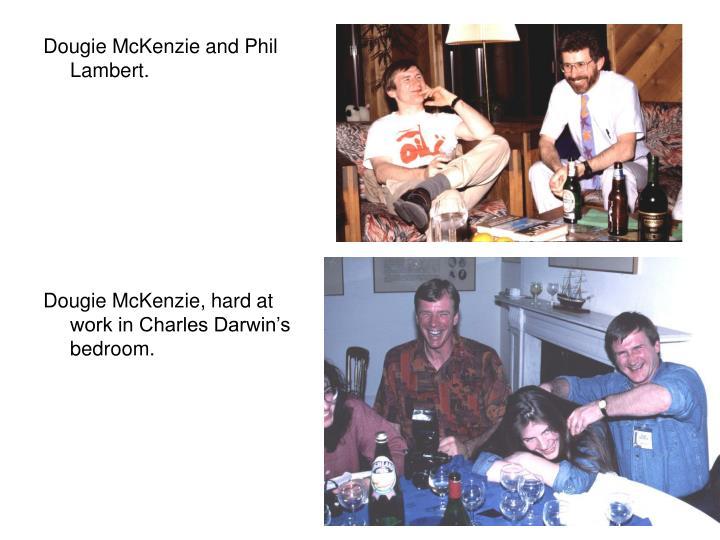 Dougie McKenzie and Phil Lambert.