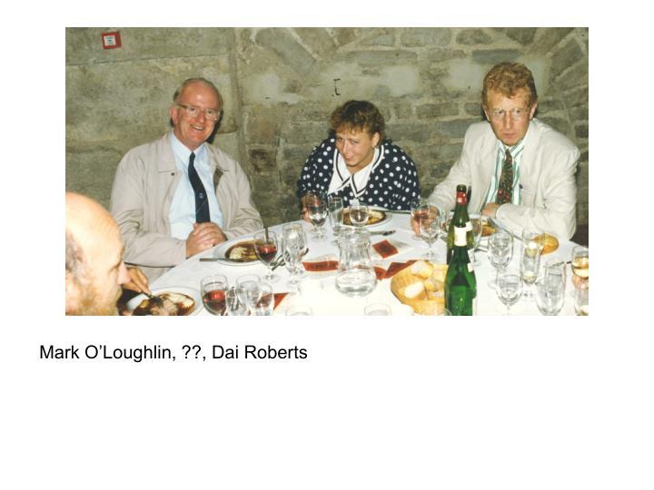 Mark O'Loughlin, ??, Dai Roberts