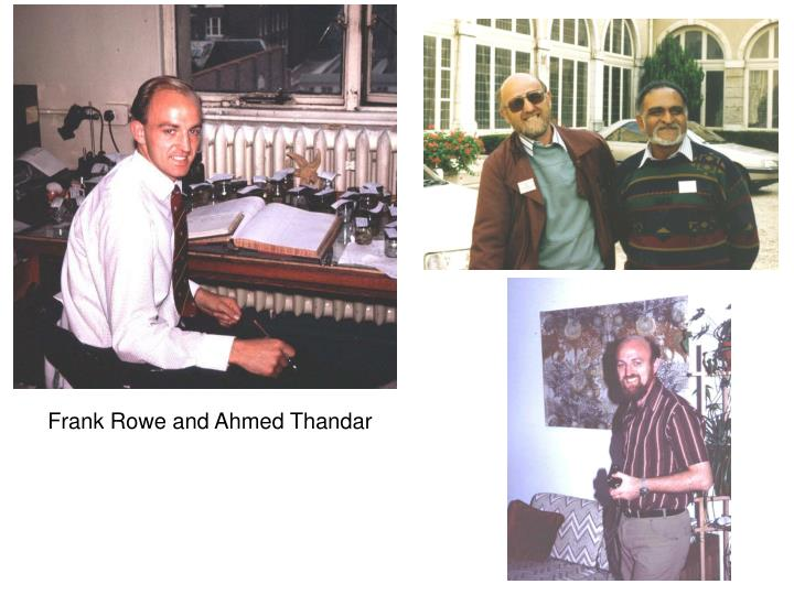 Frank Rowe and Ahmed Thandar