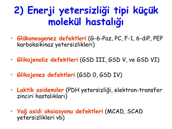 2) Enerji yetersizliği tipi küçük molekül hastalığı