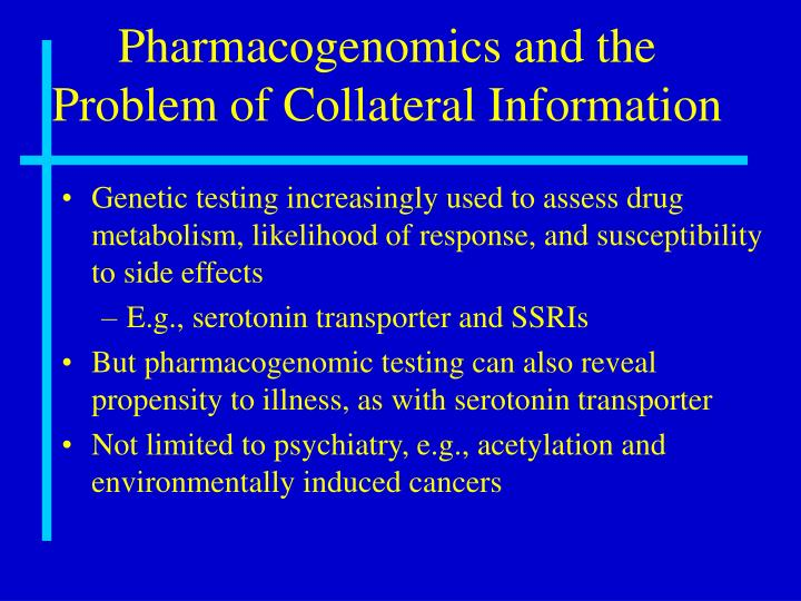 Pharmacogenomics and the Problem of Collateral Information