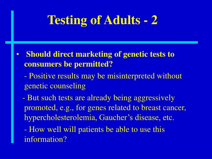 Testing of Adults - 2