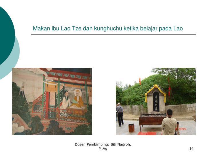 Makan ibu Lao Tze dan kunghuchu ketika belajar pada Lao