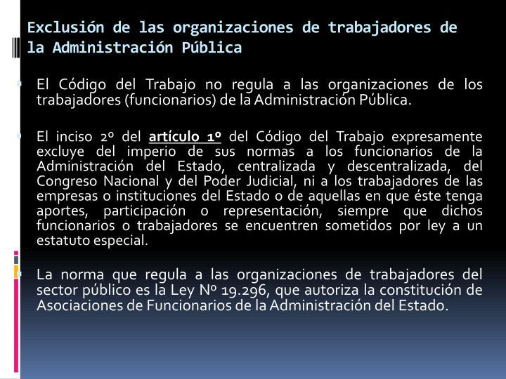 Exclusión de las organizaciones de trabajadores de la Administración Pública