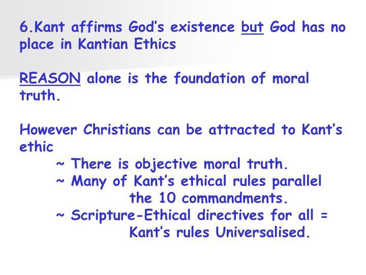 6.Kant affirms God's existence