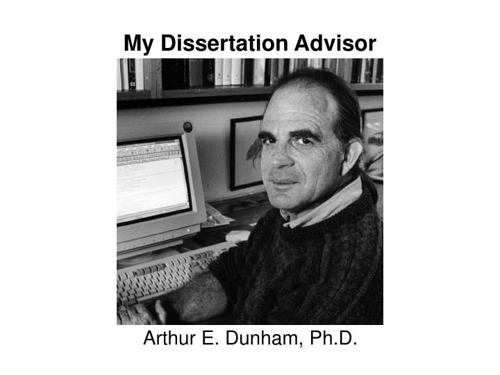 My Dissertation Advisor