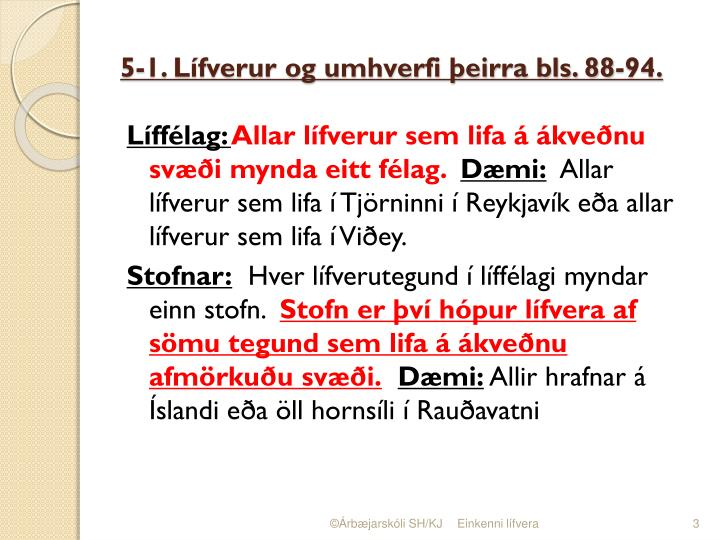 5-1. Lífverur og umhverfi þeirra bls. 88-94.